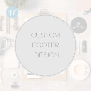 CUSTOM FOOTER DESIGN