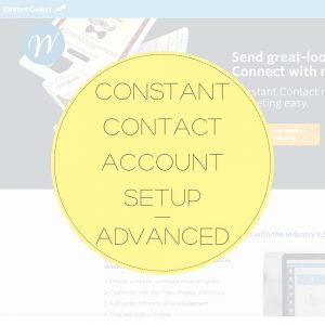 Constant Contact Account Setup-Advanced