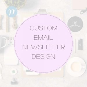 Custom Email Newsletter Design