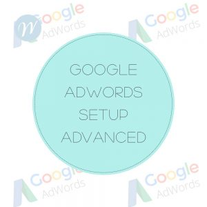 Google Adwords Setup ADVANCED