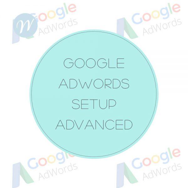 Google Adwords Setup ADVANCED