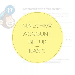 MAILCHIMP ACCOUNT SETUP BASIC
