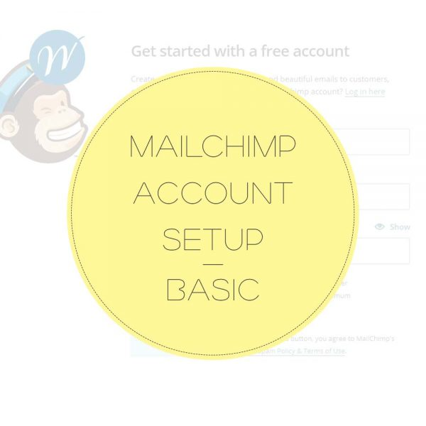 MAILCHIMP ACCOUNT SETUP BASIC