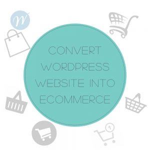 WORDPRESS-TO-ECOMMERCE-WITH WOOCOMMERCE PLUGIN