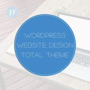 Wordpress Web Design TOTAL theme