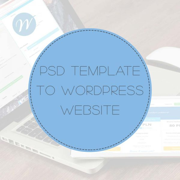 PSD TEMPLATE TO WORDPRESS WEBSITE