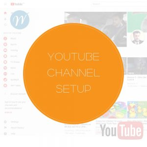 YOUTUBE CHANNEL SETUP
