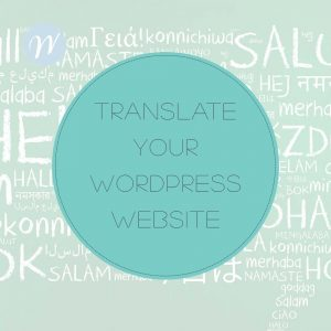 TRANSLATE YOUR WORDPRESS WEBSITE