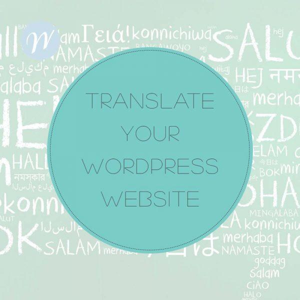 TRANSLATE YOUR WORDPRESS WEBSITE